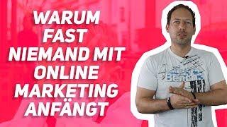 Warum die meisten nicht mit Online Marketing anfangen