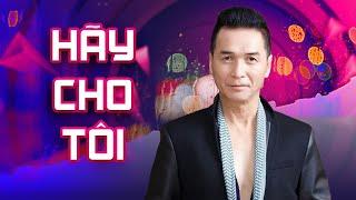 Nguyễn Hưng - Hãy Cho Tôi | Liveshow Xuân Phát Tài | Hoa Dương TV