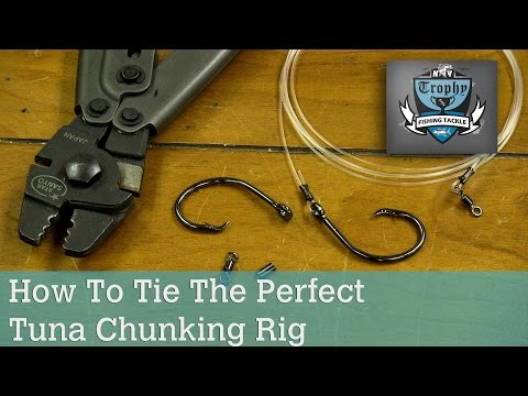 How To Tie The Perfect Tuna Chunking Rig