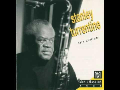 Stanley Turrentine —