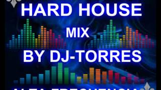 HARD HOUSE MIX BY DJ-TORRES REMIX PRODUCER.wmv