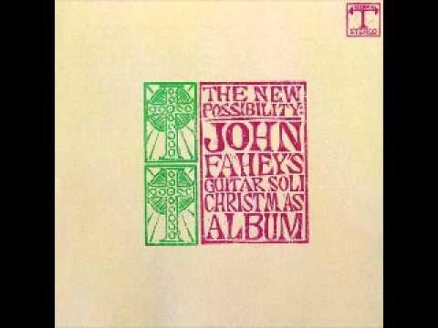 John Fahey - 08 God Rest Ye Merry Gentlemen Fantasy