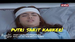 Putri Sakit Kanker! | Pengantin Dini | ANTV Eps 75 8 Desember 2019