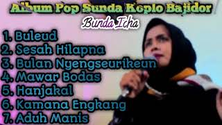 Album Pop Sunda Koplo Bajidor Bunda Icha