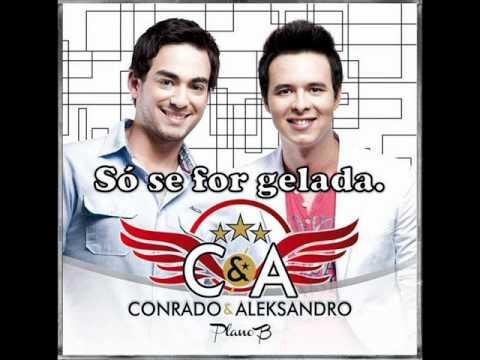 So Se For Gelada - Conrado E Aleksandro.