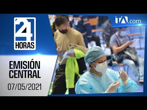 Noticias Ecuador: Noticiero 24 Horas 07/05/2021 (Emisión Central)