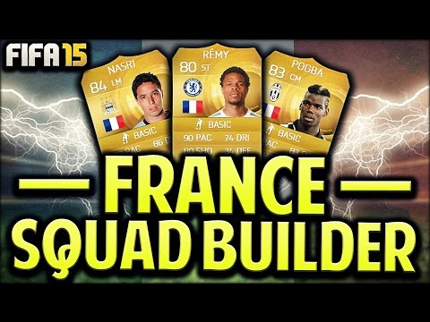 FRENCH FANCIES - FIFA 15 FRANCE SQUAD BUILDER 100k - 125k ft POGBA NASRI AND REMY