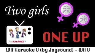 Two Girls One Up - Wii Karaoke U (by Joysound)