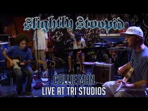 Collie Man - Slightly Stoopid Live at Roberto's TRI Studios