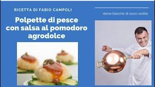 POLPETTE DI PESCE BY FABIO CAMPOLI