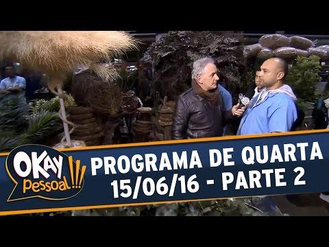 Okay Pessoal!!! (15/06/16) - Quarta - Parte 2