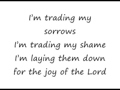 Trading My Sorrows - Darrell Evans [lyrics]