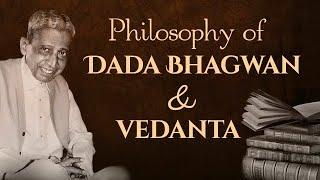 Philosophy of Dada Bhagwan and Vedanta