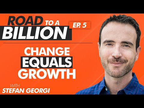 """[rtb:e5]-""""change-equals-growth""""---the-road-to-a-billion-with-stefan-georgi"""