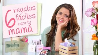 6 regalos fáciles y rápidos para darle a tu mamá | DIY regalos