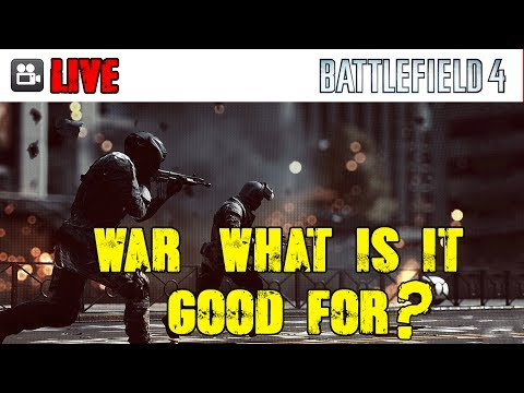 Battlefield 4 LIVE: War, what is it good for? We'll show you