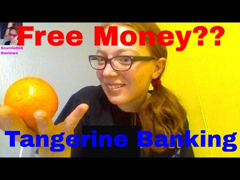 Tangerine Banking Review and Explanation Free Money??
