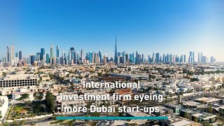 The international investment firm searching for Dubai's next big idea