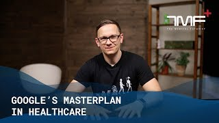 Google's Masterplan in Healthcare - The Medical Futurist