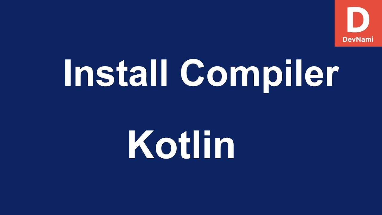 Kotlin How to Install Compiler on Windows