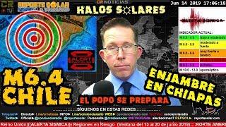 M6.4 CHILE -ENJAMBRE EN CHIAPAS  - HALOS SOLARES COMO PRECURSORES DE TERREMOTOS - REPSOL JUN 14 2019