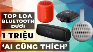 Top LOA Bluetooth dưới 1 triệu: NGON - BỔ - RẺ Nhiều người quan tâm nhất