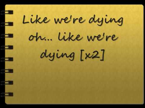 The Script- Live Like We're Dying (Lyrics)