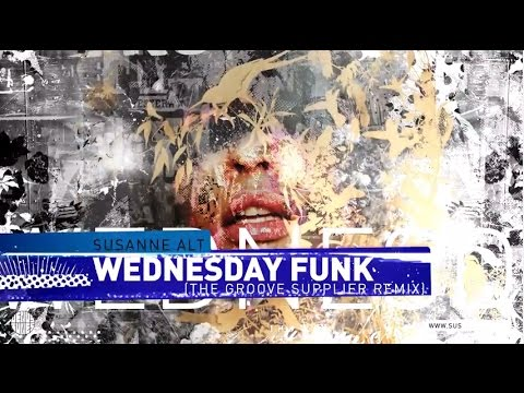 Susanne Alt - Wednesday Funk  feat. Fred Wesley (The Groove Supplier Remix)