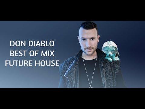 Don Diablo - Best of mix Future House 2017 [Music Addiction]