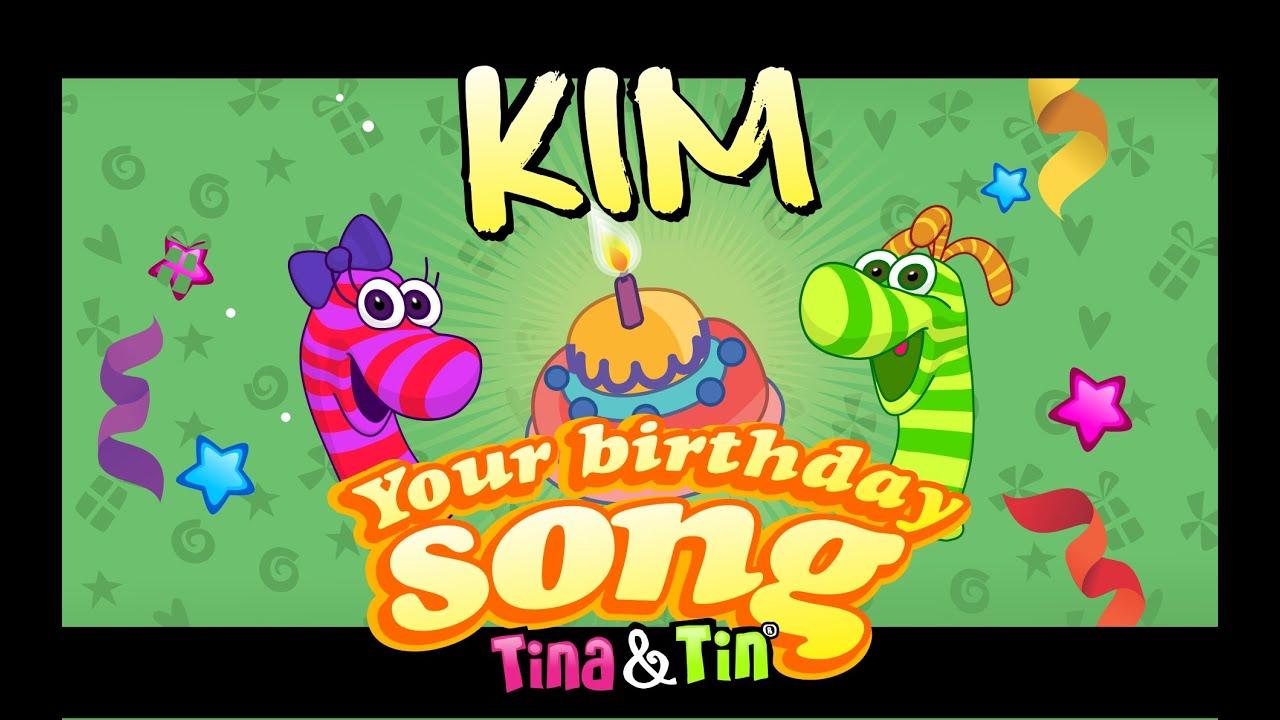 Tina Tin Happy Birthday Kim Personalized Songs For Kids
