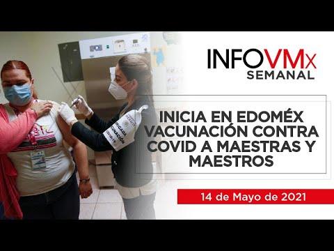 INICIA EN EDOMÉX VACUNACIÓN CONTRA COVID A MAESTRAS Y MAESTROS; INFOVMX14052021