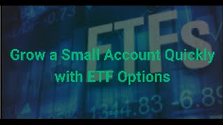 ETF Trading - How to Grow a Small Account Quickly