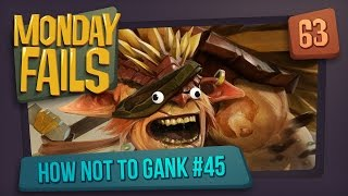 Monday Fails - How NOT to gank #45
