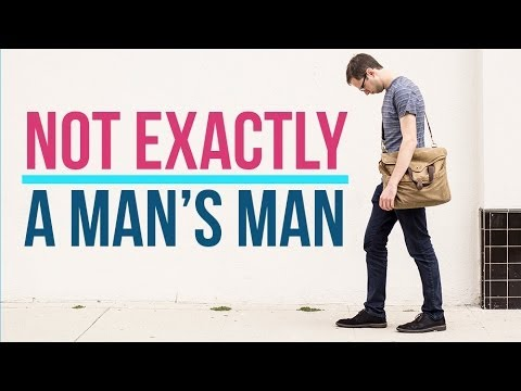 Signs You're Not Exactly A Man's Man