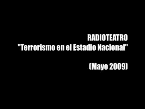 Radioteatro - Terrorismo en el Estadio Nacional (M...