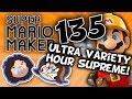 Super Mario Maker: Feeling Sick? - PART 135 - Game Grumps