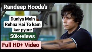 Duniya Mein Rehna Hai To kam kar pyare   Randeep Hooda