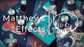 Matthews Effects | MUCH PEDALS, MANY TONE!!!