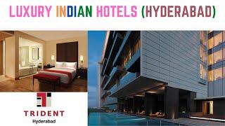 TRIDENT Hotel - HYDERABAD ‐ Luxury INDIAN Hotel
