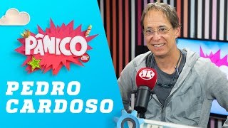 Pedro Cardoso - Pânico - 19/06/19