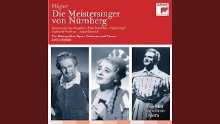 Die Meistersinger, Act I: Halt, Meister! Nicht so geeilt!
