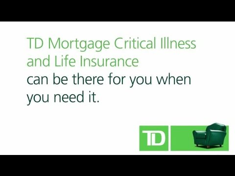 TD Mortgage Critical Illness and Life Insurance