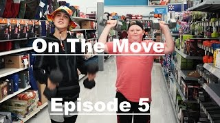 """On The Move"" Ep. 5"