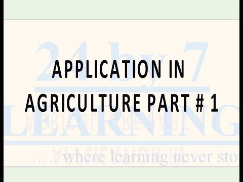 Video 1: Application in Agriculture Part # 1