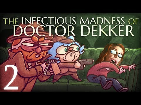 The Infectious Madness of Doctor Dekker w Dodger Part 2   Grinding Life