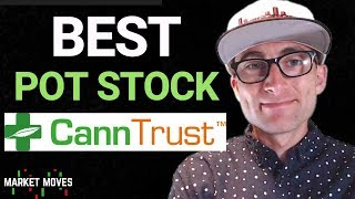 CANNTRUST (CNTTF/TRST) | MY FAVORITE POT STOCK | COMPANY OVERVIEW