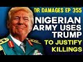 Dr. Damages Show - episode 355: Nigerian army uses Trump to justify killings