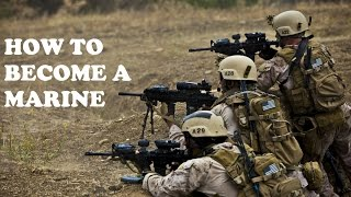 The Marine Corps Training - How to Become a Marine