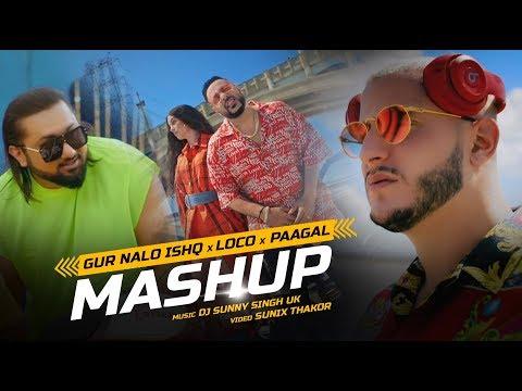 Gur Nalo Ishq X Loco Contigo X Paagal Mashup | DJSunny Singh UK | Sunix Thakor
