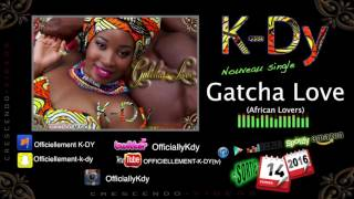"K-DY - ""GATCHA LOVE"" (African Lovers)  [ Audio officiel ]"